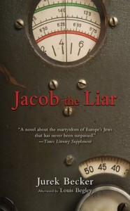 Jacob The Liar - Jurek Becker, Leila Vennewitz, Louis Begley