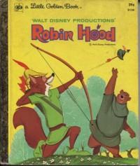 Walt Disney Productions' Robin Hood (Little Golden Book) - Walt Disney Company