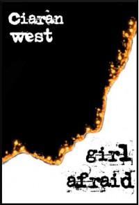 Girl Afraid: A Novel - Ciarán West