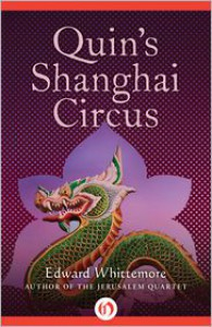 Quin�s Shanghai Circus - Edward Whittemore