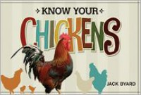 Know Your Chickens - Jack Byard