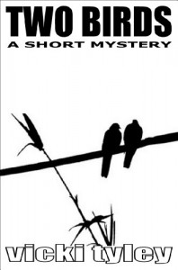 Two Birds (A Short Mystery) - Vicki Tyley