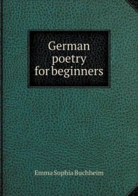 German Poetry for Beginners - Emma Sophia Buchheim