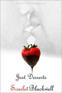 Just Desserts - Scarlet Blackwell