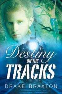 Destiny on the Tracks - Drake Braxton