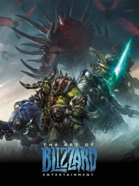 The Art of Blizzard Entertainment - Blizzard Entertainment