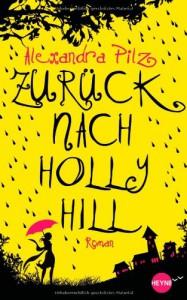 Zurück nach Hollyhill - Alexandra Pilz