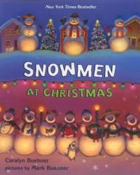 Snowmen at Christmas - Caralyn Buehner, Mark Buehner