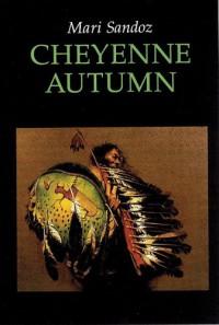 Cheyenne Autumn - Mari Sandoz