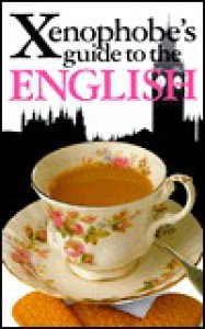 The Xenophobe's Guide to the English - Anne Taute