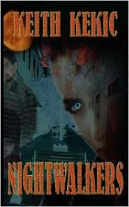 Nightwalkers - Keith Kekic