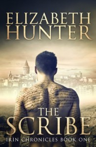 The Scribe: Irin Chronicles Book One - Elizabeth Hunter