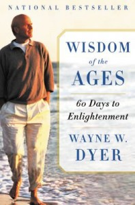 Wisdom of the Ages: 60 Days to Enlightenment - Wayne W. Dyer