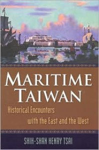 Maritime Taiwan: Historical Encounters with the East and the West - Shih-Shan Henry Tsai
