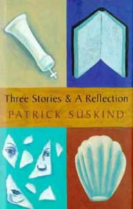 Three Stories and a Reflection - Patrick Süskind
