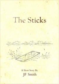 The Sticks - J.F.  Smith