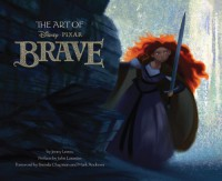 The Art of Brave - Jenny Lerew, John Lasseter, Mark Andrews, Brenda  Chapman