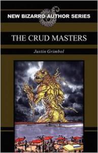 The Crud Masters - Justin Grimbol