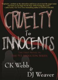 Cruelty To Innocents - C.K. Webb, D.J. Weaver