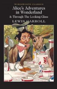 Alice's Adventures in Wonderland (Wordsworth Classics) - 'Lewis Carroll',  'Michael Irwin',  'Keith Carabine'
