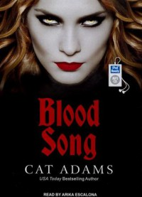 Blood Song - Cat Adams, Arika Escalona