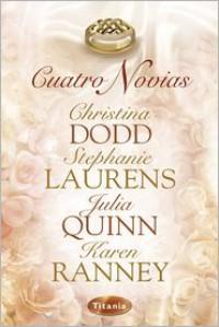 Cuatro novias (Spanish Edition) - Stephanie Laurens, Christina Dodd, Karen Ranney, Julia Quinn