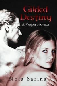 Gilded Destiny (Vesper, #1) - Nola Sarina