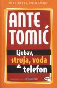 Ljubav, struja, voda & telefon - Ante Tomić