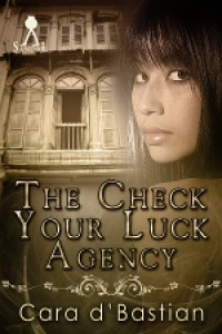 The Check Your Luck Agency - Cara d'Bastian