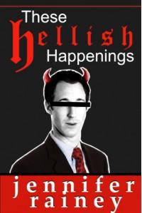 These Hellish Happenings - Jennifer Rainey
