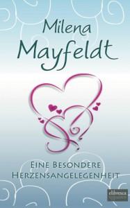 Eine besondere Herzensangelegenheit - Milena Mayfeldt