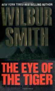 The Eye of the Tiger - Wilbur Smith