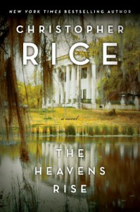 The Heavens Rise - Christopher Rice