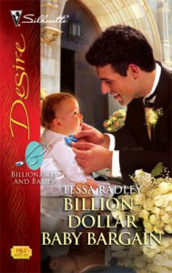 Billion-Dollar Baby Bargain (Billionaires and Babies, #7) - Tessa Radley