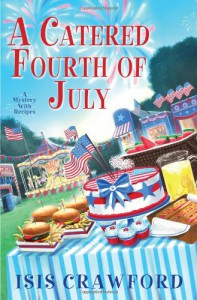A Catered Fourth of July - Isis Crawford