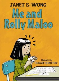 Me and Rolly Maloo - Janet S. Wong, Elizabeth Buttler