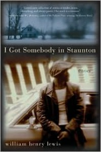 I Got Somebody in Staunton: Stories - William Henry Lewis