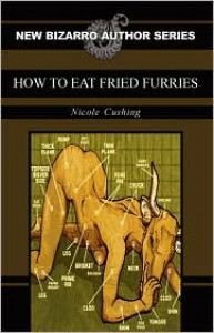 How to Eat Fried Furries - Nicole Cushing