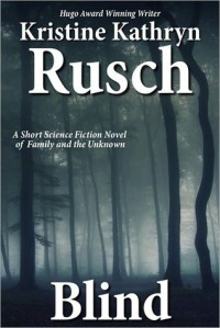Blind: A Short Novel - Kristine Kathryn Rusch