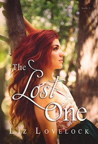 The Lost One (Lost Series Book 1) - Liz Lovelock, Hot Tree Editing, Cover to Cover Designs Cover Designer