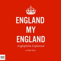 England My England: Anglophilia Explained (Audible Audio) - Mark Dery, Mark Ashby