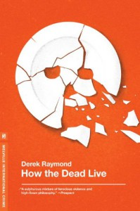 How the Dead Live (Factory 3) - Derek Raymond