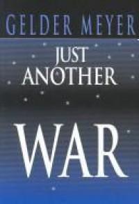 Just Another War - Gelder Meyer