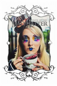 Death of the Mad Hatter - Sarah J. Pepper