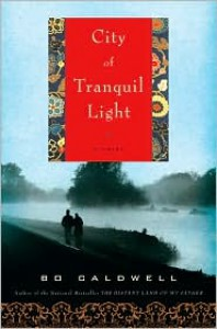 City of Tranquil Light - Bo Caldwell