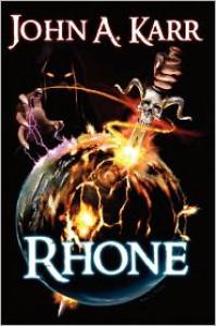 Rhone - John A. Karr