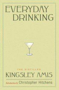 Everyday Drinking: The Distilled - Christopher Hitchens, Kingsley Amis