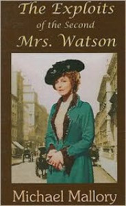 The Exploits of the Second Mrs. Watson - Michael Mallory