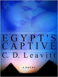 Egypt's Captive - C.D. Leavitt