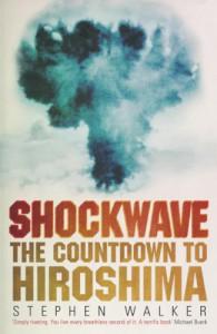 Shockwave: the countdown to Hiroshima - Stephen Walker